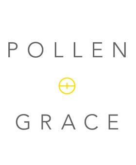 Pollen + Grace